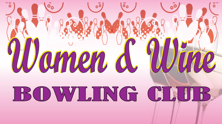 Women & Wine Bowling Club