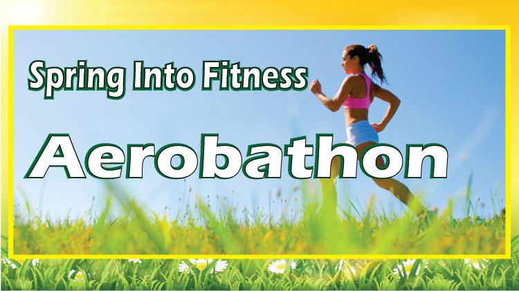 Spring Into Fitness - Aerobathon