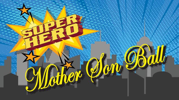 Mother Son Ball - Super Hero