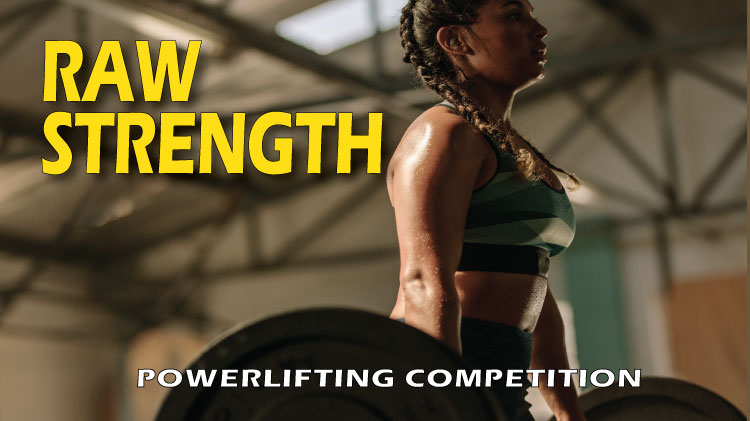 Raw Strength - Powerlifting Competition